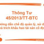 Thông tư 45/2013/tt-btc hướng dẫn chế độ quản lý, sử dụng và trích khấu hao tài sản cố định