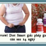 [Review] Diet Smart giải pháp giảm cân sau 14 ngày sử dụng