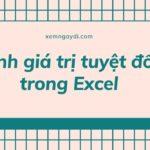 Tính giá trị tuyệt đối trong Excel